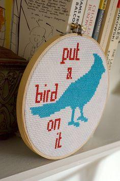 """""""put a bird on it"""" Ode to Portlandia cross stitch."""