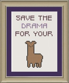 Save the drama for your llama: funny llama cross-stitch pattern