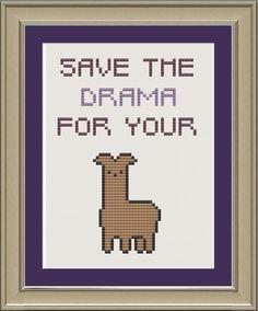 Save the drama for your llama: funny llama cross-stitch pattern