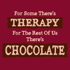 My kind of therapy! Chocolate Lovers Quotes, Chocolate Humor, Dove Chocolate, Chocolate Shop, Chocolate Coffee, How To Make Chocolate, Chocolate Sayings, Chocolate Party, Food For The Gods