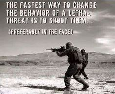 How to end a threat. Military Quotes, Military Humor, Military Life, Usmc, Marines, Warrior Quotes, Thing 1, Special Forces, Way Of Life