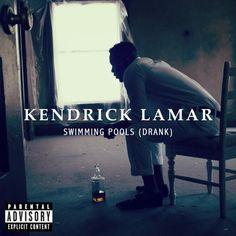 Kendrick Lamar - Swimming Pools (Drank)