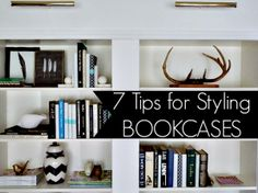 7 Tips for Styling Bookcases