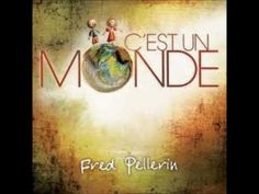 Fred Pellerin - C'est un monde Fred Pellerin, Latest Music, Music Videos, Album, Songs, Coin, Lyrics, Films, Google