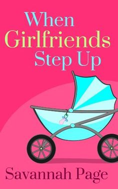 When Girlfriends Step Up by Savannah Page, http://www.amazon.com/dp/B009GH95PE/ref=cm_sw_r_pi_dp_PN-asb09567HF
