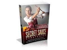 Secret Sauce Strategies - http://ebookgoldmine.net/secret-sauce-strategies/