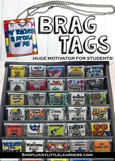 Brag tags are the new classroom management system that will motivate and reward your students for their positive behaviors that go above and beyond your expectations.  Brag tags are much more affordable than a treasure box and your students will work hard
