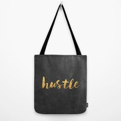 Hustle Tote Bag by Text Guy | Society6