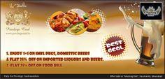 Buy 1 Get 1 Free on IMFL pegs. domestic beers & flat 25% off on imported liquors, beers.  2. Flat 25% off on Food Bill