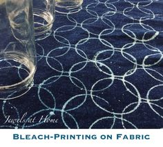 Bleach Printing on Fabric – Jewels at Home