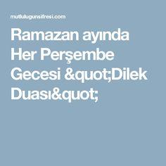 """Ramazan ayında Her Perşembe Gecesi """"Dilek Duası"""""""