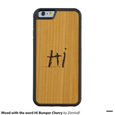 Wood with the word Hi Bumper Cherry Carved® Cherry iPhone 6 Bumper Case