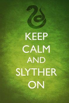 Keep calm and Slyther on