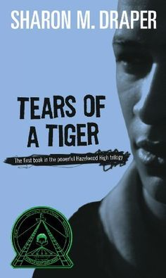Tears of a Tiger (Hazelwood High Trilogy) by Sharon M. Draper