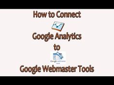 How To Connect Google Webmaster Tools To Google Analytics