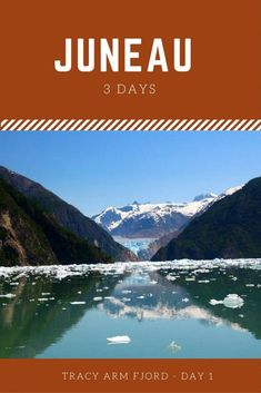 Roteiro de 3 dias em Juneau. Dia 1: Tracy Arm Fjord