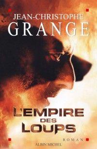 L'Empire des loups de Jean-Christophe Grangé