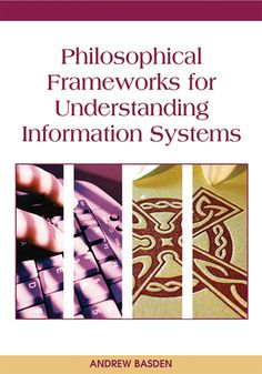 I'm selling Philosophical Frameworks for Understanding Information Systems by Andrew Basden - $54.00 #onselz