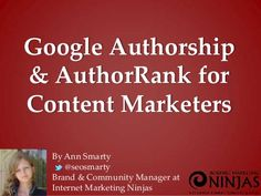 #pubcon Optimize content Marketing to Authorship & AuthorRank update by Ann Smarty, via Slideshare