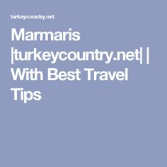 Marmaris |turkeycountry.net| | With Best Travel Tips