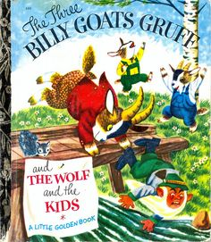 The Three Billy Goats Gruff was a favorite that my parents read to me  around 1965 ,and I really believed it was real.lol..