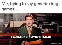 Haha! Sometimes they're damn near impossible to pronounce.