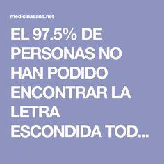 EL 97.5% DE PERSONAS NO HAN PODIDO ENCONTRAR LA LETRA ESCONDIDA TODAS FALLAN, PODRÁS HALLARLA EN 7 SEGUNDOS? - Medicina Sana
