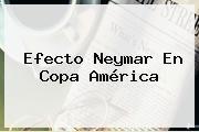http://tecnoautos.com/wp-content/uploads/imagenes/tendencias/thumbs/efecto-neymar-en-copa-america.jpg Futbol Total. Efecto Neymar en Copa América, Enlaces, Imágenes, Videos y Tweets - http://tecnoautos.com/actualidad/futbol-total-efecto-neymar-en-copa-america/