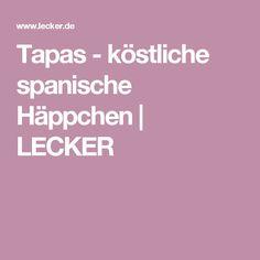 Tapas - köstliche spanische Häppchen | LECKER