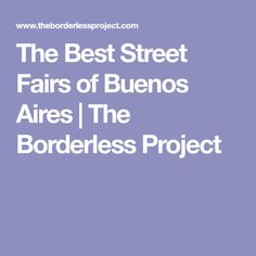 The Best Street Fairs of Buenos Aires | The Borderless Project