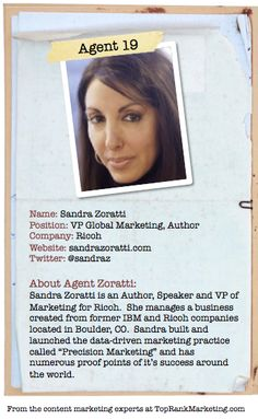 Bio for Secret Agent #19 Sandra Zoratti  to see her content marketing secret visit http://www.toprankblog.com/2012/08/content-marketing-secrets/