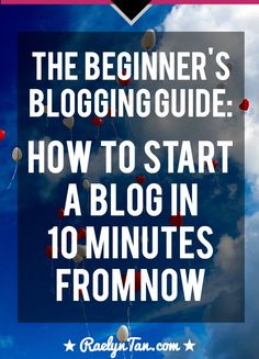 Here's how to start a blog in 10 minutes and start blogging today! This is a perfect guide for #beginners who want to learn how to start #blogging.