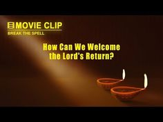 Gospel Movie clip Break the Spell (1) - How Can We Welcome the Lord's Return? | The Church of Almighty God | Eastern Lightning | #Jesus #Church #God