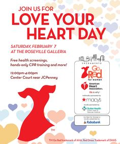 Join us for #LoveYourHeartDay at the #WestfieldGalleriaatRoseville on Saturday, February 7, 12 - 4:00 p.m., center court near JC Penney's. Free health screenings, hands-only CPR training and more! Help prevent women's heart disease and know your numbers. See you there!