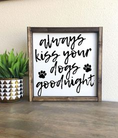 Always kiss your dogs goodnight + Made from quality wood Dog Lover Gifts, Dog Lovers, Dog Bedroom, Bedroom Wall, Dog Rooms, Dog Signs, Animal Signs, Canvas Signs, Wooden Signs