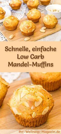 Rezept für einfache Low Carb Mandel-Muffins: Der kohlenhydratarme, kalorienreduzierte Kuchen wird ohne Zucker und Getreidemehl zubereitet ... #lowcarb #Kuchen #backen