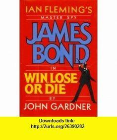 Win, Lose or Die (9780399134364) John Gardner , ISBN-10: 0399134360  , ISBN-13: 978-0399134364 ,  , tutorials , pdf , ebook , torrent , downloads , rapidshare , filesonic , hotfile , megaupload , fileserve