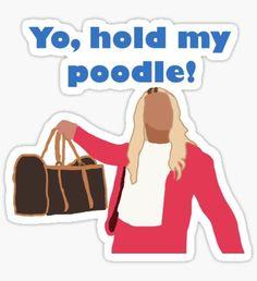 Yo, hold my poodle Sticker