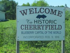 And, Cherryfield (which may have gotten its name from wild cherries that once grew here,) is known as the blueberry capital of the world.