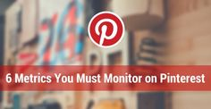 Ready to track your Pinterest analytics? Great! Scrap what you use for on Facebook and Twitter and monitor these six metrics instead.  Let me