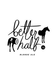 Better Half Blonde Ale logo and bottle. Via http://ffffound.com/. #beer #logo