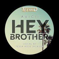Hey Brother (TEEMID & Tessa Rose Jackson Cover) by Teemid on SoundCloud
