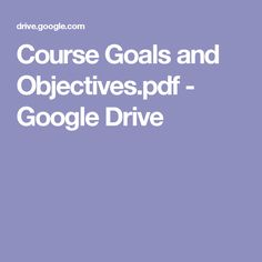 Course Goals and Objectives.pdf - Google Drive