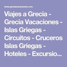 Viajes a Grecia - Grecia Vacaciones - Islas Griegas - Circuitos - Cruceros Islas Griegas - Hoteles - Excursiones - Alquiler de Coches