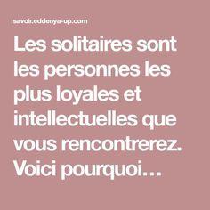 Les solitaires sont les personnes les plus loyales et intellectuelles que vous rencontrerez. Voici pourquoi…