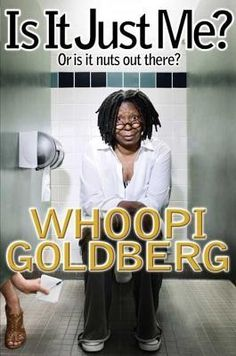 Is It Just Me?: Or is it nuts out there? by Whoopi Goldberg - Episode 6
