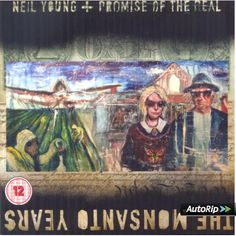 Neil Young + Promise Of The Real: The Monsanto Years
