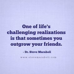Discover and share Outgrowing Friends Quotes. Explore our collection of motivational and famous quotes by authors you know and love. Great Quotes, Quotes To Live By, Life Quotes, Inspirational Quotes, Life Sayings, Friend Quotes, Favorite Words, Favorite Quotes