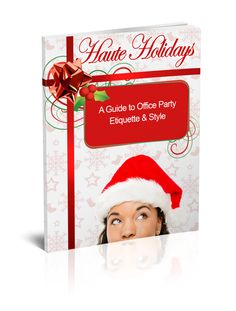 Haute Holidays: A Guide to Office Party Etiquette & Style [Kindle Edition]