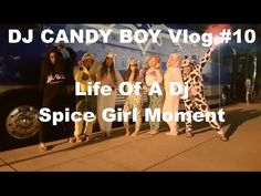 DJ CANDY BOY Vlog #10 Life Of A Dj - Spice Girl Moment